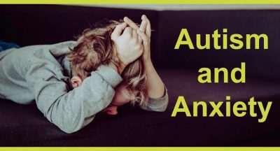 Autism, anxiety and the impact upon parents